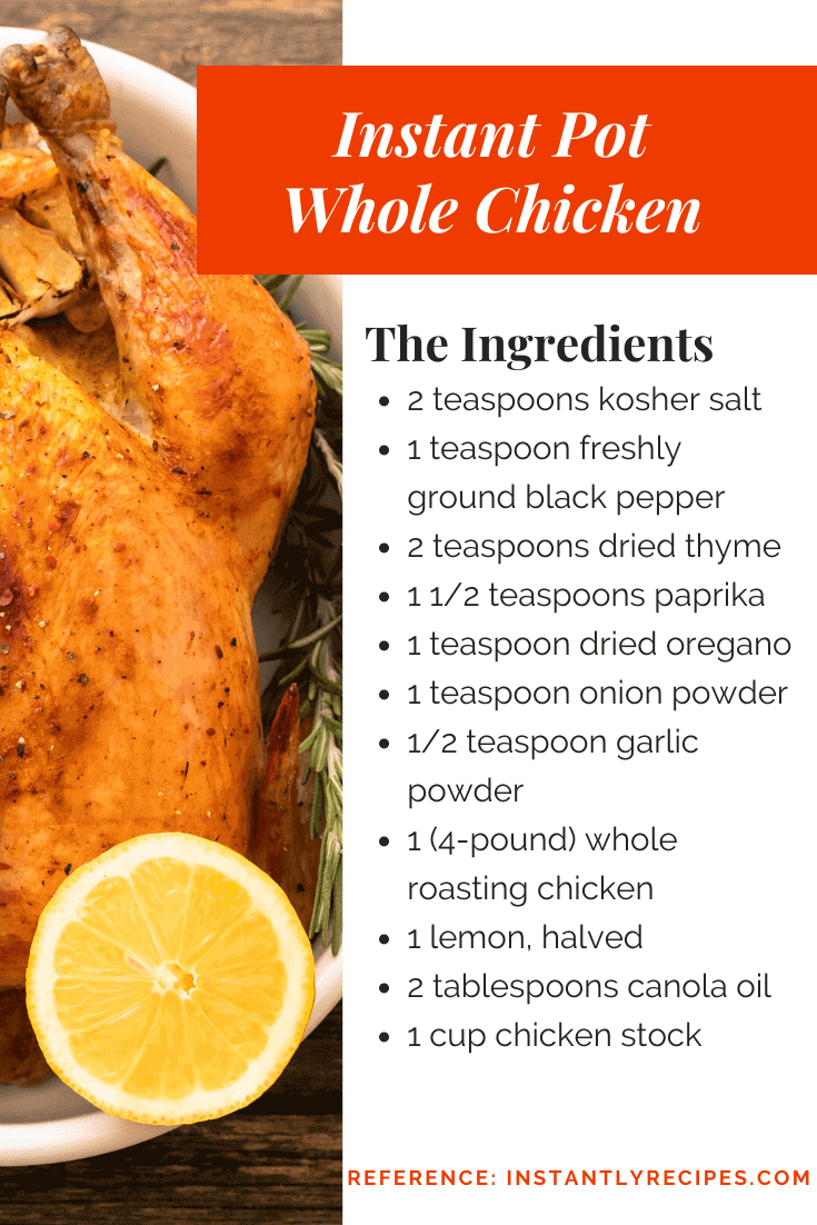 all you need of ingredients to make whole chicken in your instant pot