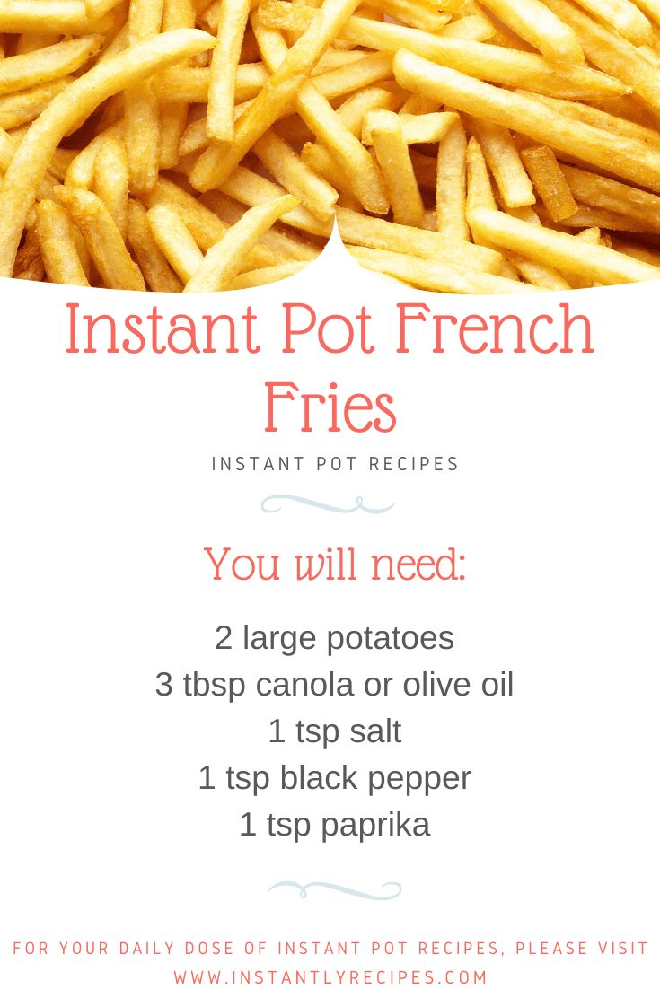 all the ingredients that you need to make french frees in instant pot