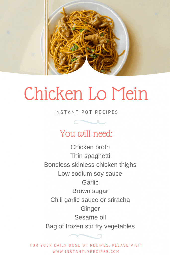 all you need to make chicken lo mein in your instant pot